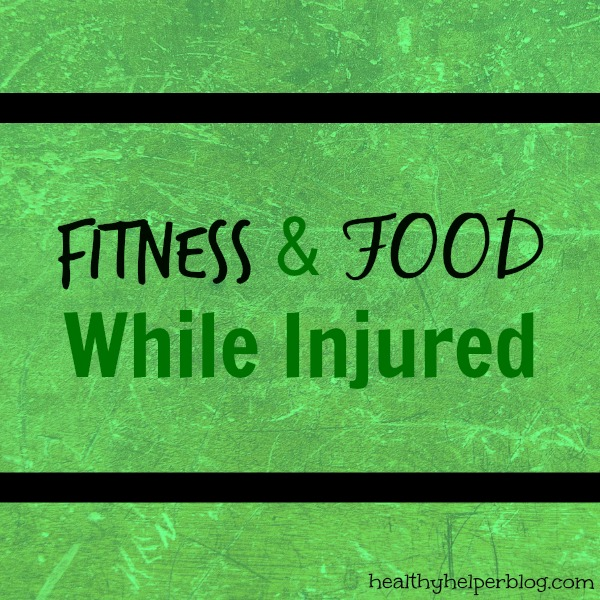 fitnessandfoodwhileinjured