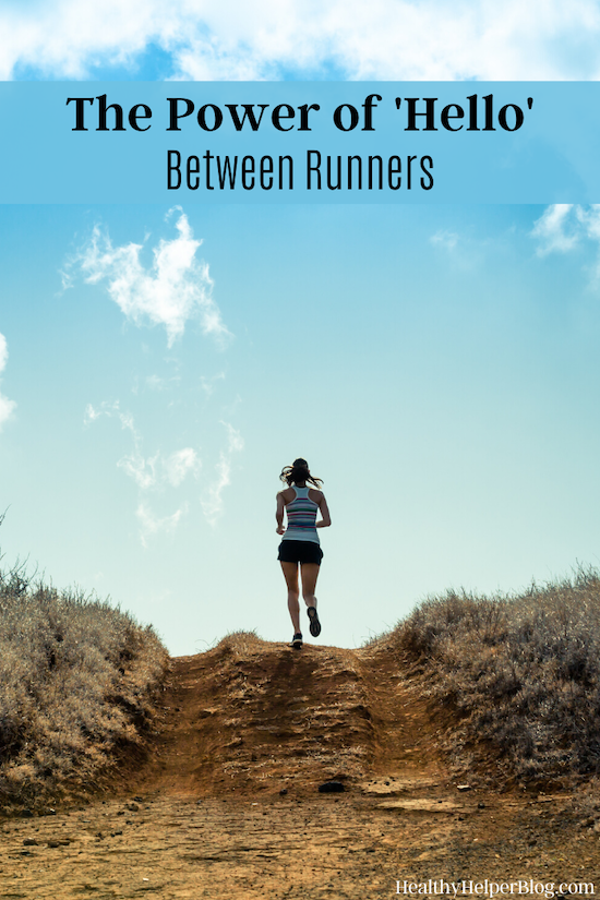 """The Power of 'Hello' Between Runners 