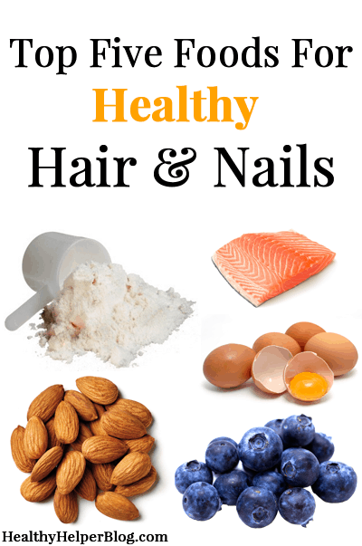 Top Five Foods for Healthy Hair & Nails