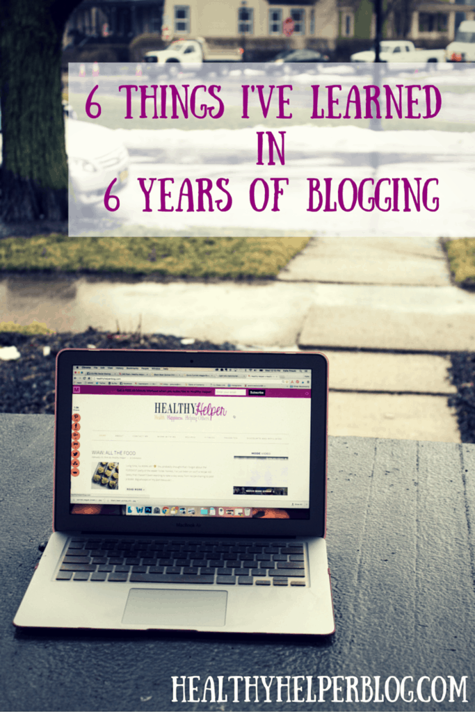 6 Things I've Learned in 6 Years of Blogging on Healthy Helper...the biggest lessons I've learned in my musings about food, fitness, and helping others! https://healthyhelperblog.com?utm_source=utm_source%3DPinterest&utm_medium=utm_medium%3Dsocialmedia&utm_campaign=utm_campaign%3Dblogpost