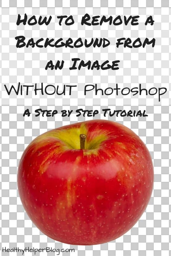 How to Remove a Background from an Image WITHOUT Photoshop...an easy, step-by-step tutorial from Healthy Helper Blog https://healthyhelperblog.com?utm_source=utm_source%3DPinterest&utm_medium=utm_medium%3Dsocialmedia&utm_campaign=utm_campaign%3Dblogpost