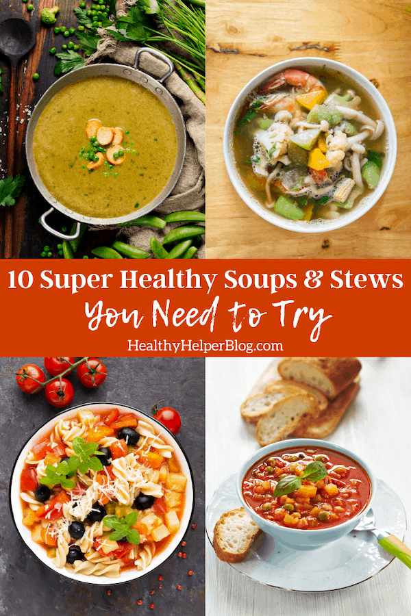 10 Super Healthy Soups and Stews You Need to Try | Enjoy soup season to the fullest with these 10 delicious, healthy soups and stews. Full of nutrients and perfect for one pot, easy meals all week long!