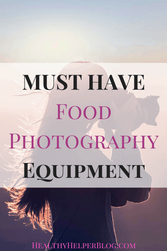 MUST HAVE Food Photography Equipment | Healthy Helper @Healthy_Helper All the gadgets and gear I use daily to shoot my recipes and photos for the blog. A user-friendly guide to purchasing your first food photography equipment!