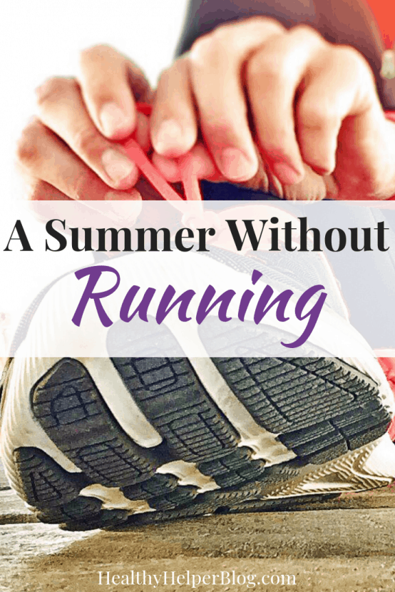 A Summer Without Running | Healthy Helper A reflection on my first summer in years without being able to run and what I filled my time with instead. Plus, thoughts on identifying myself as more than a runner and what my future looks like with the sport.