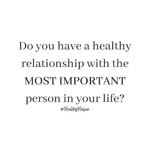 Do you have a healthy relationship with the most important person in your life? | Working on your relationship with yourself is the best form of self-care and the only way to move forward in life. This post highlights the things that may be holding you back from your true potential!